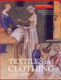 Textiles and Clothing, C.1150-C.1450 : Finds from Medieval Excavations in London, Crowfoot, Elisabeth and Pritchard, Frances, 0851158404