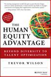The Human Equity Advantage, Trevor Wilson, 1118458400
