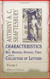 Characteristics of Men, Manners, Opinions, Times, with a Collection of Letters, Shaftesbury, Anthony Ashley C., 1402108400