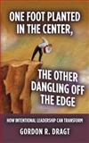 One Foot Planted in the Center, the Other Dangling off the Edge, Gordon Dragt, 1493748408