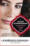 I Killed Scheherazade, Joumana Haddad, 1569768404