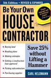 Be Your Own House Contractor, Carl Heldmann, 1580178405