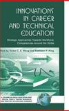 Innovations in Career and Technical Education : Strategic Approaches Towards Workforce Competencies Around the Globe (HC), , 1593118406