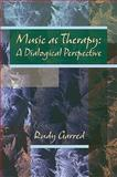 Music as Therapy : A dialogical Perspective, Kenny, Carolyn and Garred, Rudy, 1891278401