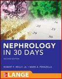 Nephrology in 30 Days, Reilly, Robert and Perazella, Mark, 0071788409