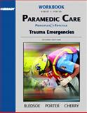 Paramedic Care: Principles and Practices, Volume 4 : Trauma Emergencies Workbook, Volume 4, Bledsoe and Porter, 0131178407
