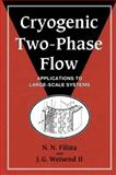 Cryogenic Two-Phase Flow : Applications to Large Scale Systems, Filina, N. N. and Weisend, II,  J. G., JG, 0521168406