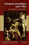 European Sexualities, 1400-1800, Crawford, Katherine, 0521548403