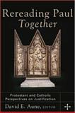 Rereading Paul Together : Protestant and Catholic Perspectives on Justification, , 080102840X