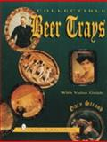 Collectible Beer Trays, Gary Straub, 0887408400