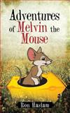 Adventures of Melvin the Mouse, Ron Haslam, 148178840X