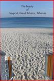 The Beauty of Freeport, Grand Bahama, Bahamas, Velyn Cooper, 1484068408