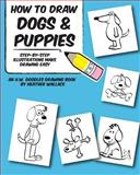 How to Draw Dogs and Puppies, Heather Wallace, 149106840X