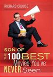Son of the 100 Best Movies You've Never Seen, Richard Crouse, 1550228404