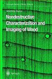 Nondestructive Characterization and Imaging of Wood, Bucur, Voichita, 3540438408