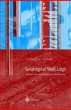 Geological Well Logs : Their Use in Reservoir Modeling, Luthi, S. M., 3540678409