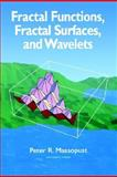 Fractal Functions, Fractal Surfaces, and Wavelets, Massopust, Peter R., 0124788408