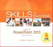 Skills for Success with PowerPoint 2013 Comprehensive, Murre Wolf, Stephanie, 0133148408