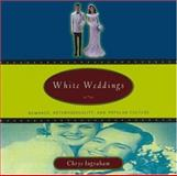 White Weddings, Chrys Ingraham, 0415918405