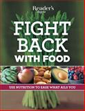 Fight Back with Food, Reader's Digest Editors, 0762108401