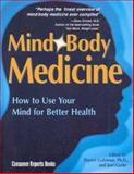 Mind Body Medicine : How to Use Your Mind for Better Health, Goleman, Daniel and Gurin, Joel, 0890438404