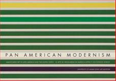 Pan American Modernism : Avant-Garde Art in Latin America and the United States, Timpano, Nathan, 0989468402
