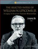 The Selected Papers of William N. Lipscomb, Jr, Jianpeng Ma and William N. Lipscomb, 1848168403