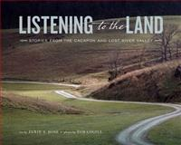 Listening to the Land : Stories from the Cacapon and Lost River Valley, Jamie S. Ross, 1935978403