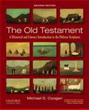 Old Testament : A Historical and Literary Introduction to the Hebrew Scriptures, Coogan, Michael David, 0195378407