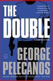 The Double, George P. Pelecanos, 0316078409
