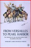 From Versailles to Pearl Harbor : The Origins of the Second World War in Europe and Asia, Lamb, Margaret and Tarling, Nicholas, 0333738403