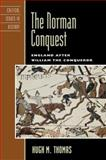 The Norman Conquest, Hugh M. Thomas, 0742538400