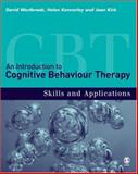 An Introduction to Cognitive Behaviour Therapy : Skills and Applications, Westbrook, David and Kennerley, Helen, 141290840X