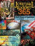 Journal Fodder 365, Eric M. Scott and David R. Modler, 1440318409
