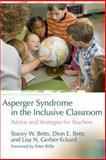 Asperger Syndrome in the Inclusive Classroom, Stacey W. Betts, 1843108402