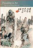 Friendship in Art : Fou Lei and Huang Binhong, Roberts, Claire, 9888028405