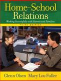 Home-School Relations : Working Successfully with Parents and Families, Olsen, Glenn W. and Fuller, Mary Lou, 020549840X
