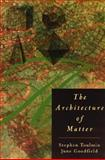The Architecture of Matter, Toulmin, Stephen E. and Goodfield, June, 0226808408