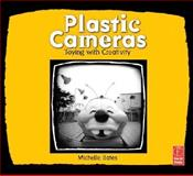 Plastic Cameras : Toying with Creativity, Bates, Michelle, 0240808401