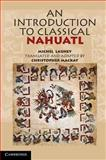 An Introduction to Classical Nahuatl, Launey, Michel, 0521518407