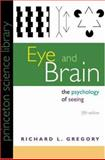 Eye and Brain : The Psychology of Seeing, Gregory, Richard L., 0691048401