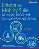 Enterprise Mobility Suite - Managing BYOD and Company-Owned Devices, Diogenes, Yuri and Gilbert, Jeff, 0735698406