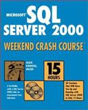 Microsoft SQL Server 2000 Weekend Crash Course, Alex Kriegel, 0764548409