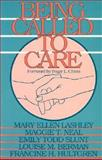 Being Called to Care, Lashley, Mary Ellen and Neal, Maggie T., 0791418405