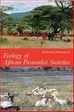 Ecology of African Pastoralist Societies, Homewood, Katherine, 0821418408