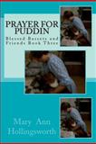 Prayer for Puddin, Mary Hollingsworth, 1481208403