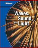 Glencoe Science Modules : Physical Science, Waves, Sound, and Light, Hainen, Nicholas and Zike, Dinah, 0078778409