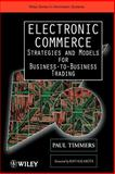 Electronic Commerce : Strategies and Models for Business-to-Business Trading, Timmers, Paul, 0471498408