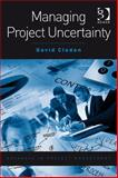 Managing Project Uncertainty : Strategies and Safety Nets, Cleden, David, 0566088401