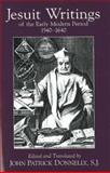 Jesuit Writings of the Early Modern Period, 1540-1640, John Patrick Donnelly, 0872208400